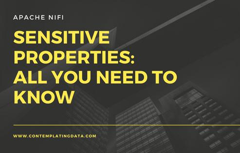 Apache NiFi Sensitive Properties: All you need to know