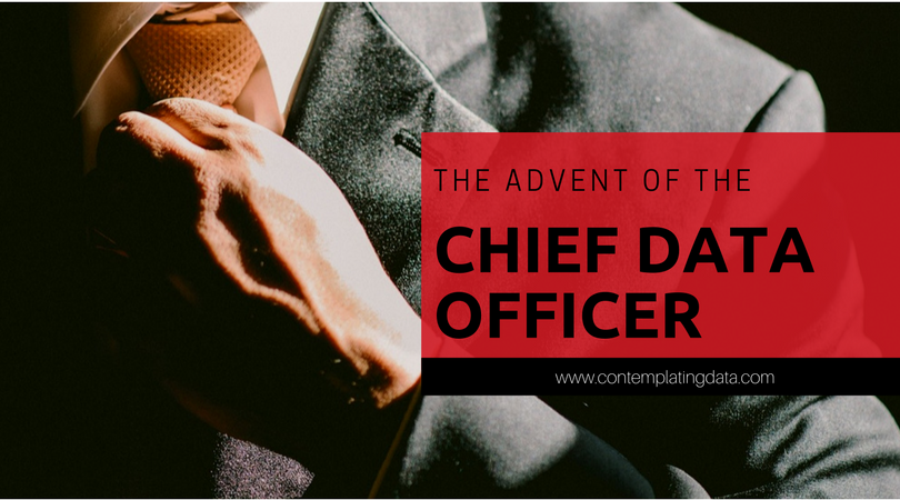 The Advent of the Chief Data Officer